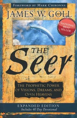 The Seer: The Prophetic Power of Visions, Dreams, and Open Heavens--Expanded Edition  -     By: James W. Goll