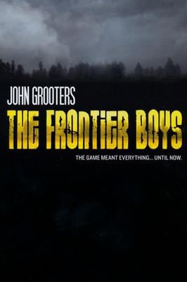 The Frontier Boys   -     By: John Grooters