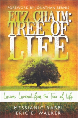 Etz Chaim: Tree of Life: Lessons Learned from the Tree of Life  -     By: Rabbi Eric Walker