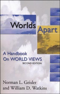 Worlds Apart: A Handbook on World Views, 2nd edition   -     By: Norman L. Geisler, William D. Watkins