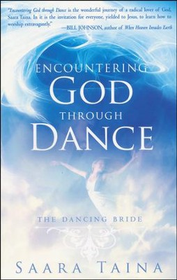 Encountering God through Dance: The Dancing Bride  -     By: Saara Taina
