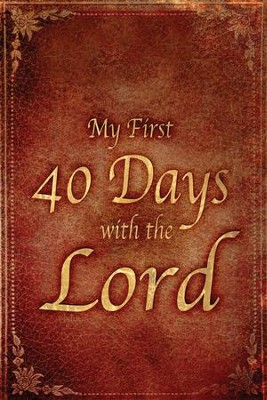 My First 40 Days with the Lord  -     By: Robert Wolff