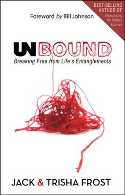 Unbound: Breaking Free of Life's Entanglements  -     By: Jack Frost, Trisha Frost