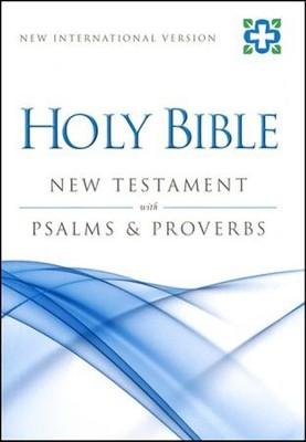 NIV New Testament with Psalms and Proverbs  -