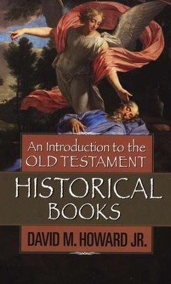 An Introduction to the Old Testament Historical Books   -     By: David Howard