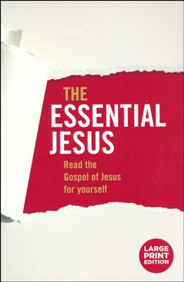 The Essential Jesus: Read the Gospel of Jesus for Yourself (Large Print)  -     Edited By: Tony Payne     By: Tony Payne(Ed.)