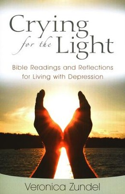 Crying For The Light: Bible Readings and Reflections for Living With Depression  -     By: Veronica Zundel