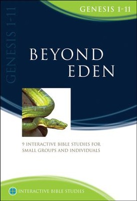 Beyond Eden (Genesis 1-11)  -     By: Phillip Jensen, Tony Payne