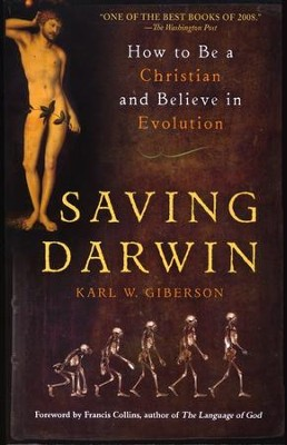 Saving Darwin: How to Be a Christian and Believe in Evolution  -     By: Karl Giberson