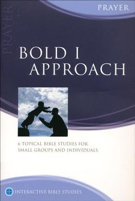 Bold I Approach (Prayer)  -     By: Tony Payne