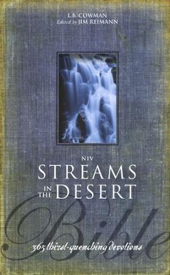 NIV Streams in the Desert Bible: 365 Thirst-Quenching Devotions, Black  -     Edited By: L.B.E. Cowman, Jim Reimann