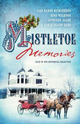 Mistletoe Memories: Four Generations Transform a House Into a Home for Christmas - eBook  -     By: Jennifer AlLee, Carla Gade, Lisa Richardson
