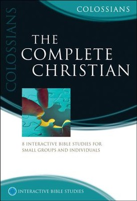 The Complete Christian (Colossians)   -     By: Phillip Jensen, Tony Payne