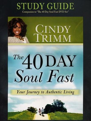40 Day Soul Fast Participant's Guide  -     By: Cindy Trimm