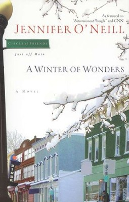 A Winter of Wonders, Circle of Friends Series #2   -     By: Jennifer O'Neill