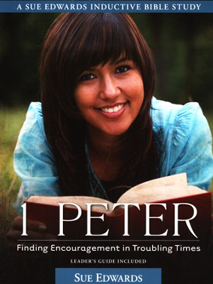 1 Peter: Finding Encouragement in Troubling Times, Leader's Guide Included  -     By: Sue Edwards