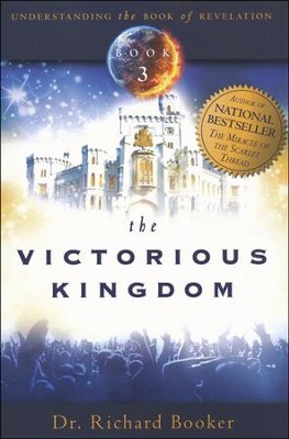 Understanding the Book of Revelation Series, Volume 3: The Victorious Kingdom  -     By: Richard Booker
