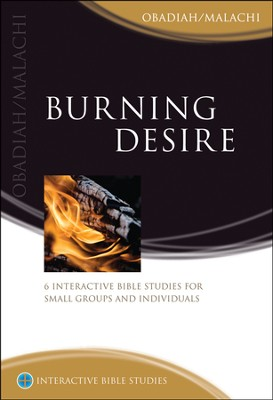 Burning Desire (Obadiah/Malachi)  -     By: Phillip Jensen, Richard Pulley