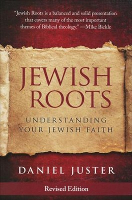 Jewish Roots: Understanding Your Jewish Faith  -     By: Dan Juster