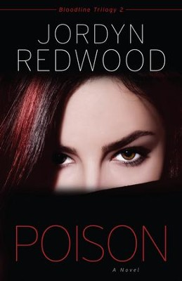 Poison, Bloodline Trilogy Series #2   -     By: Jordyn Redwood