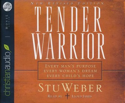 Tender Warrior:Updated and Revised - audiobook on CD  -     By: Stu Weber