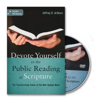 Devote Yourself to the Public Reading of Scripture  -     By: Jeffery D. Arthurs
