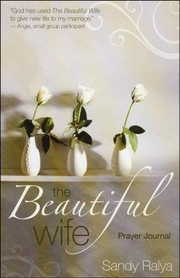 The Beautiful Wife Prayer Journal  -     By: Sandy Ralya