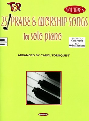 25 Top Praise & Worship Songs for Solo Piano, volume 3   -