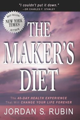 The Maker's Diet: The 40-day health experience that will change your life forever  -     By: Jordan S. Rubin