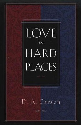 Love in Hard Places  -     By: D.A. Carson