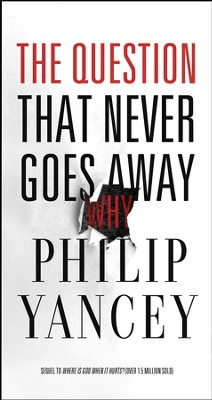 The Question That Never Goes Away - eBook  -     By: Philip Yancey