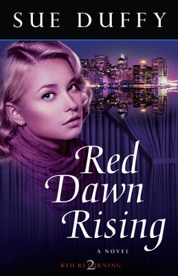 Red Dawn Rising, Red Returning Series #2   -     By: Sue Duffy
