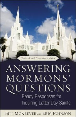 Answering Mormons' Questions: Ready Responses for Inquiring Latter-Day Saints  -     By: Bill McKeever