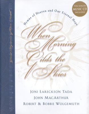 When Morning Gilds the Skies, Book and CD   -     By: Joni Eareckson Tada