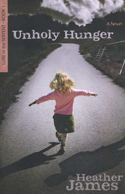 Unholy Hunger, Lure of the Serpent Series #1   -     By: Heather James