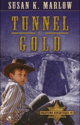 #2: Tunnel of Gold  -     By: Susan K. Marlow