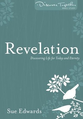 Revelation: Discover Together Bible Study   -     By: Sue Edwards