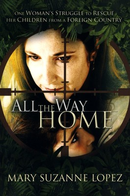 All the Way Home  -     By: Mary Suzanne Lopez