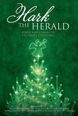 Hark the Herald: Songs and Carols to Celebrate  Christmas  -