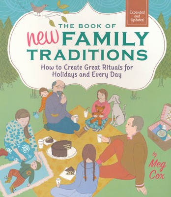 The Book of New Family Traditions   -     By: Meg Cox