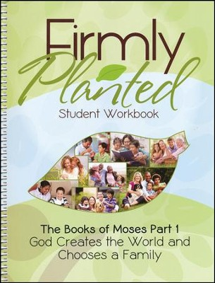 Firmly Planted: The Books of Moses Part 1 Student Workbook  -