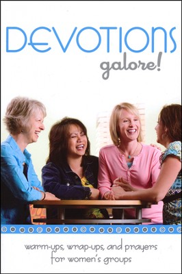 Devotions Galore: Warm-Ups, Wrap-Ups, and Prayers for Women's Groups  -     By: Group Publishing