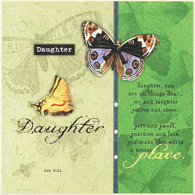 Daughter, You Are All Things Dear Plaque   -     By: Tammy Apple