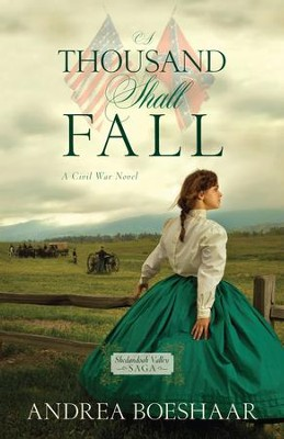 A Thousand Shall Fall: A Civil War Novel   -     By: Andrea Boeshaar