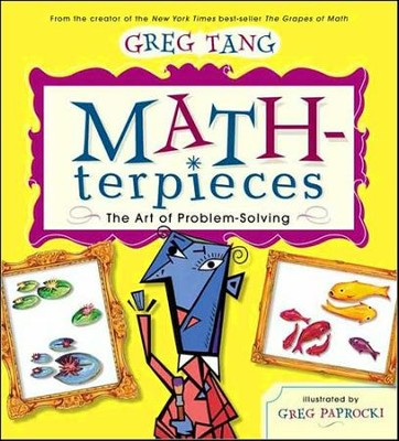Math-Terpieces  -     By: Greg Tang     Illustrated By: Greg Paprocki