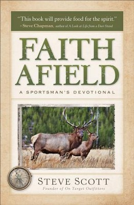 Faith Afield: A Sportsman's Devotional - eBook  -     By: Steve Scott