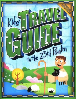 Kids' Travel Guide to the 23rd Psalm  -
