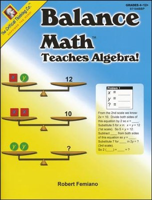 Balance Math Teaches Algebra! Grades 4-12+   -     By: Robert Femiano