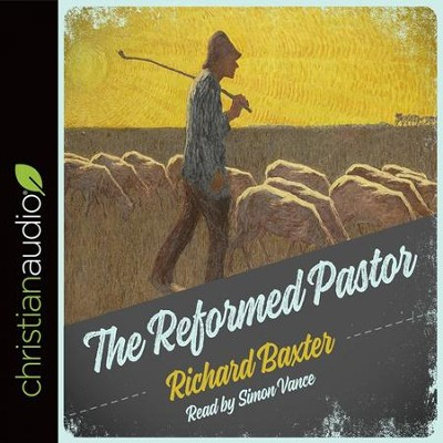 The Reformed Pastor - audiobook on CD  -     By: Richard Baxter