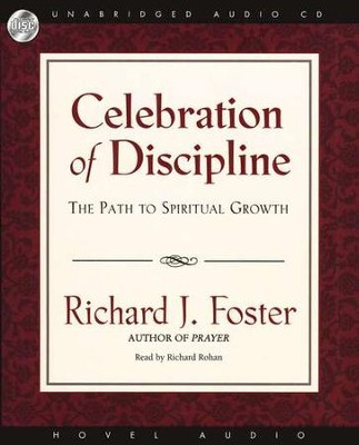Celebration of Discipline - Unabridged Audiobook on CD  -     By: Richard J. Foster
